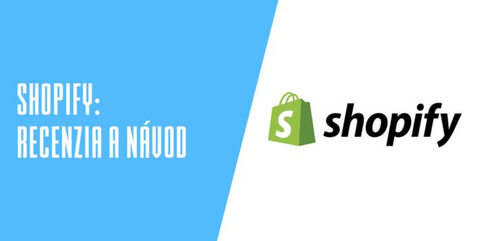 Shopify recenzia a návody