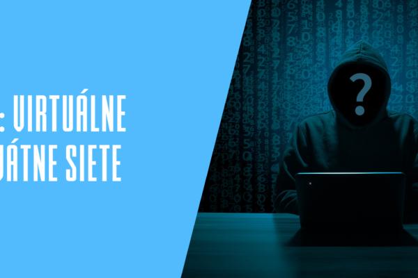 Najlepšie VPNky - virtuálne privátne siete