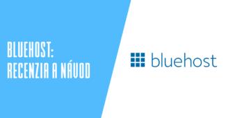 Bluehost recenzia a návody