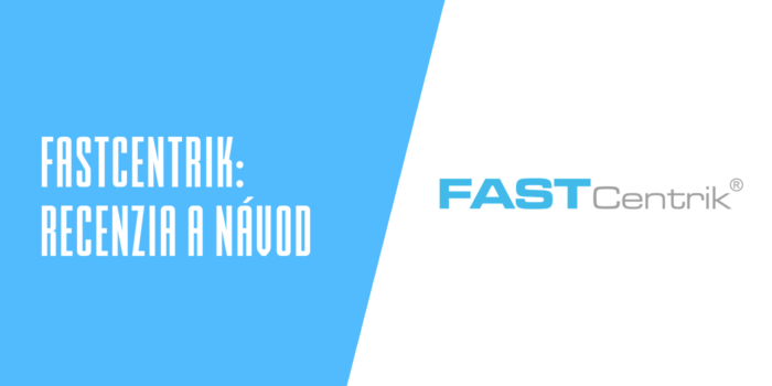 Fastcentrik recenzia a návody