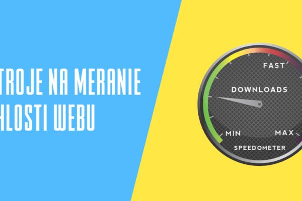 Nástroje na meranie rýchlosti webových stránok