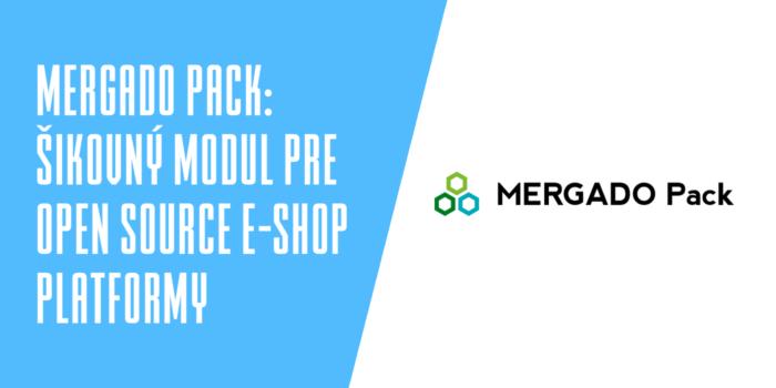 Mergado Pack - šikovný modul pre open source e-shop platformy