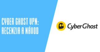 CyberGhost VPN recenzia a návody
