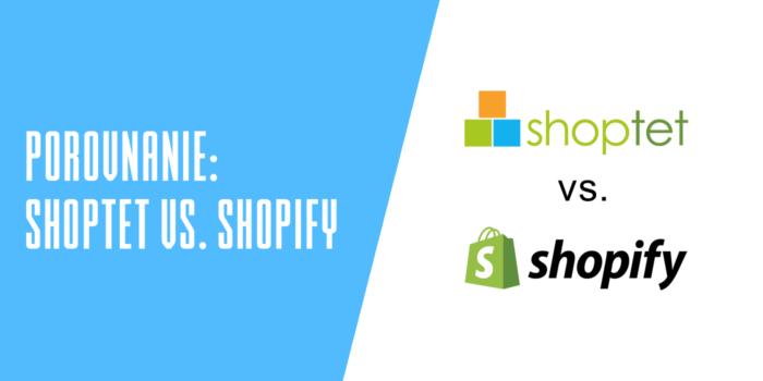 Porovnanie Shoptet vs Shopify