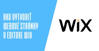 Ako vytvoriť webové stránky v editore Wix